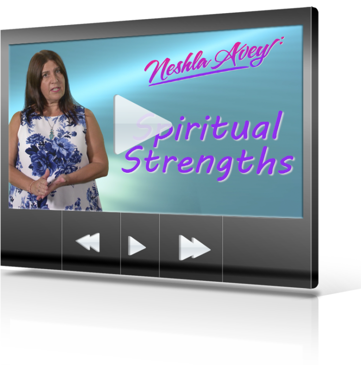 Neshla Avey Spiritual Strengths FREE video for sign up