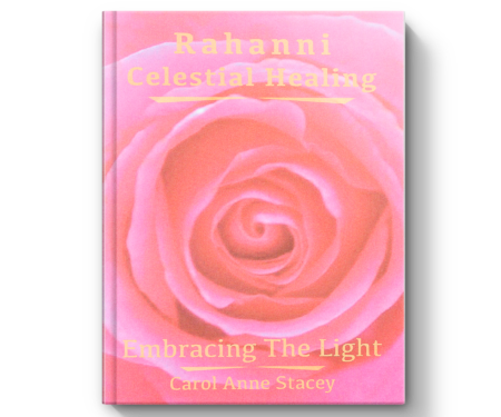 Embracing the light Rahanni Celestial Healing Book by Carol Anne Stacey