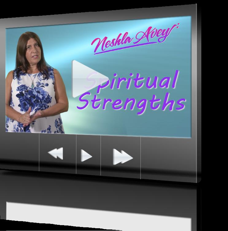 Neshla Avey Spiritual Strengths FREE video for sign up